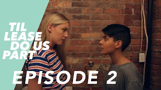getlinkyoutube.com-Lesbian Web Series - Til Lease Do Us Part Episode 2 (Season 2)