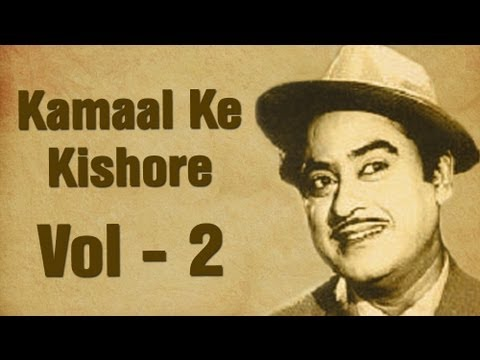 Kamaal Ke Kishore - Vol 2 - Kishore Kumar - Hit Songs Collection