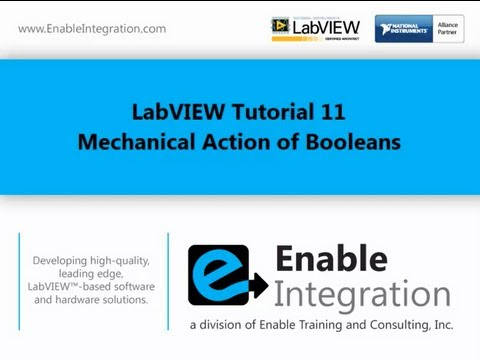 LabVIEW Tutorial 11 - Mechanical Action of Booleans (Enable Integration)
