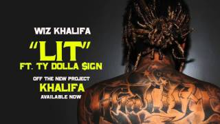 Wiz Khalifa - Lit (ft. Ty Dolla $ign)