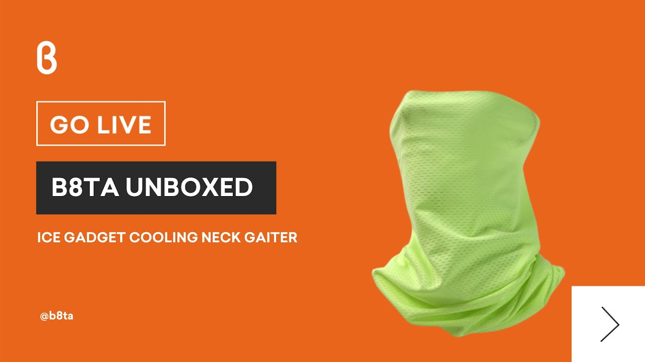 b8ta Unboxed featuring Ice Gadget Cooling Neck Gaiter