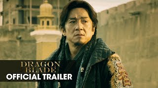 Dragon Blade (2015 Movie – Jackie Chan, John Cusack, Adrien Brody) – Official Trailer
