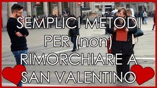 getlinkyoutube.com-Semplici Metodi per (non) Rimorchiare a San Valentino