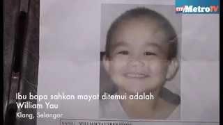 getlinkyoutube.com-Ibu bapa sahkan mayat ditemui adalah William Yau