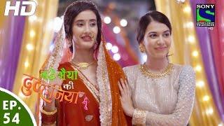 Bade Bhaiyya Ki Dulhania - बड़े भैया की दुल्हनिया - Episode 54 - 4th October, 2016