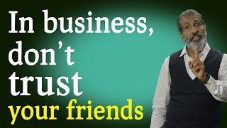 Don't trust friends, use enemies. Motivational speech By Anurag Aggarwal