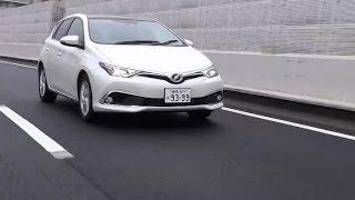 トヨタ・オーリス 180S 試乗インプレッション 走行編
