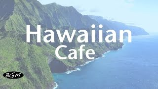 getlinkyoutube.com-【Hawaiian Cafe Music】Chill Out Guitar Music - Music For Relax - Instrumental Music