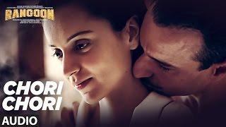 Chori Chori Full Audio Song | Rangoon | Saif Ali Khan, Kangana Ranaut, Shahid Kapoor | T-Series