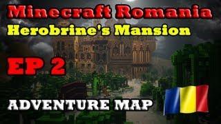 getlinkyoutube.com-Minecraft Romania : Herobrine's Mansion EP 2 (HD) cu GegeYTB