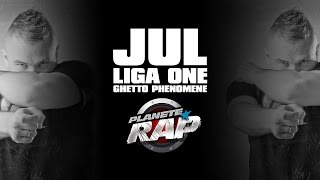 JUL feat. Liga One, Ghetto Phénomène - Freestyle Planete Rap