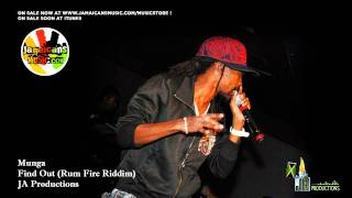Munga - Find Out (Rum Fire Riddim)