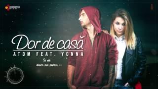 getlinkyoutube.com-Atom feat. Yonna - Dor de casa (cu versuri)