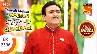 Taarak Mehta Ka Ooltah Chashmah - Ep 2396 - Full Episode - 5th February, 2018