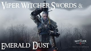 Witcher 3: Viper Witcher Swords & Emerald Dust (White Orchard)