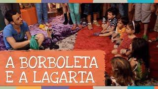 getlinkyoutube.com-Canto Coral - Música A Borboleta e a Lagarta - Palavra Cantada