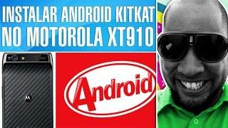 getlinkyoutube.com-COMO INSTALAR O ANDROID 4.4.2 KitKat NO MOTOROLA RAZR Xt910 [ROM]