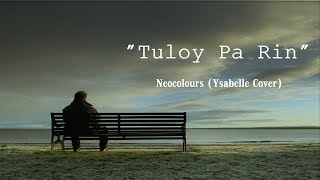 Tuloy Pa Rin   Neocolours (Ysabelle Cover) Lyric Video