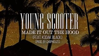getlinkyoutube.com-Young Scooter - Made It Out The Hood ft. Kodak Black (Street Lottery 3)