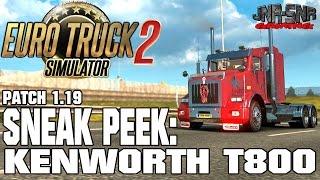 getlinkyoutube.com-ETS 2 PATCH 1.19 | Kenworth T800 2 1 Final | SNEAK PEEK