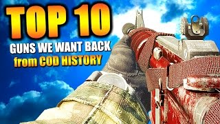 "getlinkyoutube.com-Top 10 ""GUNS WE WANT BACK"" From COD HISTORY"