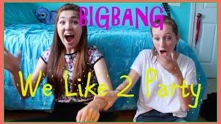 getlinkyoutube.com-BIGBANG - We Like 2 Party | MV Reaction