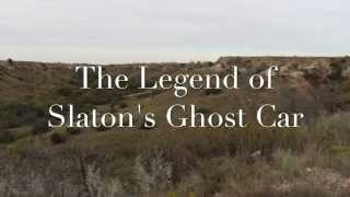The Legend of Slaton's Ghost Car