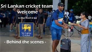 Sri Lankan cricket team welcome to Aliya Resort & Spa - Behind the scenes