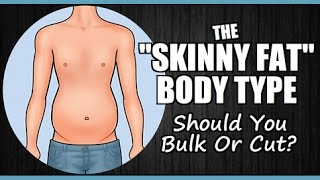 "getlinkyoutube.com-The ""Skinny Fat"" Body Type: Should You Bulk Or Cut First?"