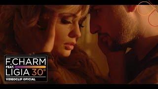 F.Charm - 30 De Grade feat. Ligia (by Lanoy) [Videoclip Oficial]