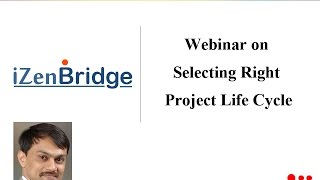 Webinar on Selecting Right Project Life cycle