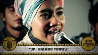 YUNA - Thinkin Bout You