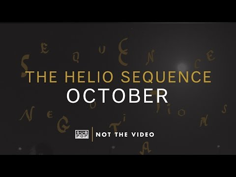 The Helio Sequence - October (not the video)