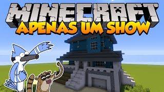 getlinkyoutube.com-Minecraft: Como construir a casa de Apenas um Show (Regular Show)
