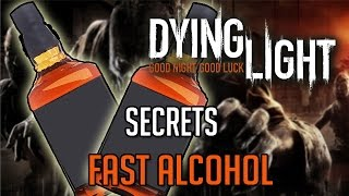 Dying Light Tricks   Fast and Easy Alcohol Tutorial