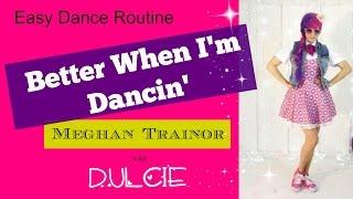 getlinkyoutube.com-Better When I'm Dancing - Meghan Trainor - Kids Easy Dance routine with Dulcie