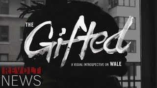 Wale - The Gifted (Documentary)
