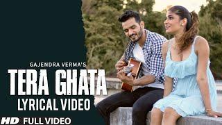 Tera Ghata | Lyrical Video | Gajendra Verma Ft. Karishma Sharma | Vikram Singh width=