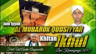 AL  MUBAROK feat GUS ANDRE LIVE KARANGMOJO KHITAN IKHUL - 2