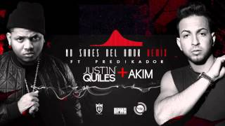 getlinkyoutube.com-Justin Quiles & Akim - No Sabes Del Amor ft. Predikador (Remix) [Official Audio]