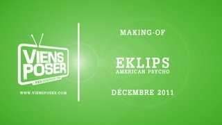 Eklips - American Psycho (Making of)
