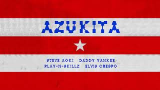 Steve Aoki, Daddy Yankee, Play N Skillz & Elvis Crespo   Azukita [Ultra Music]
