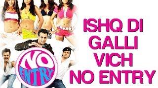 Ishq Di Galli Wich No Entry   Video Song | No Entry | Salman, Bipasha & Anil Kapoor | Sonu Nigam
