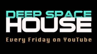 getlinkyoutube.com-Deep Space House Show 006 | Deep Tech House Mix | Deep Techno | 2012