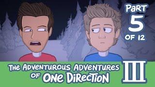 The Adventurous Adventures of One Direction 3:  Part 5