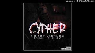 getlinkyoutube.com-Cypher - Mike Sherm x SouthSideSu x $plurge x G-Bo Lean