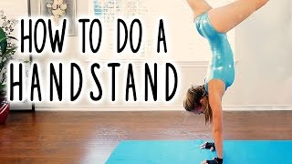 How to Do a Handstand! Beginners Workout- Hand Stand, Flexibility, Gymnastics Follow Along at Home