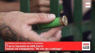"""getlinkyoutube.com-Tras la represión en AGR-Clarín hablan los trabajadores //  """"No nos van a doblegar"""""""