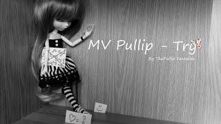 getlinkyoutube.com-♥ MV Pullip - Try ♥