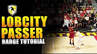 getlinkyoutube.com-NBA 2K16 | THE LOBCITY PASSER BADGE TUTORIAL |